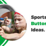 Sports Button Ideas