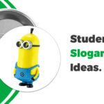 Student Slogan Ideas