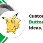Custom Button Ideas