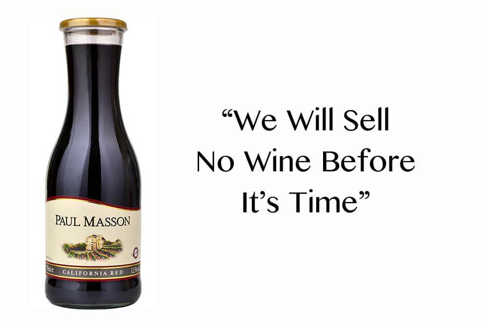 Paul Masson slogan