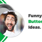 Funny Button Ideas