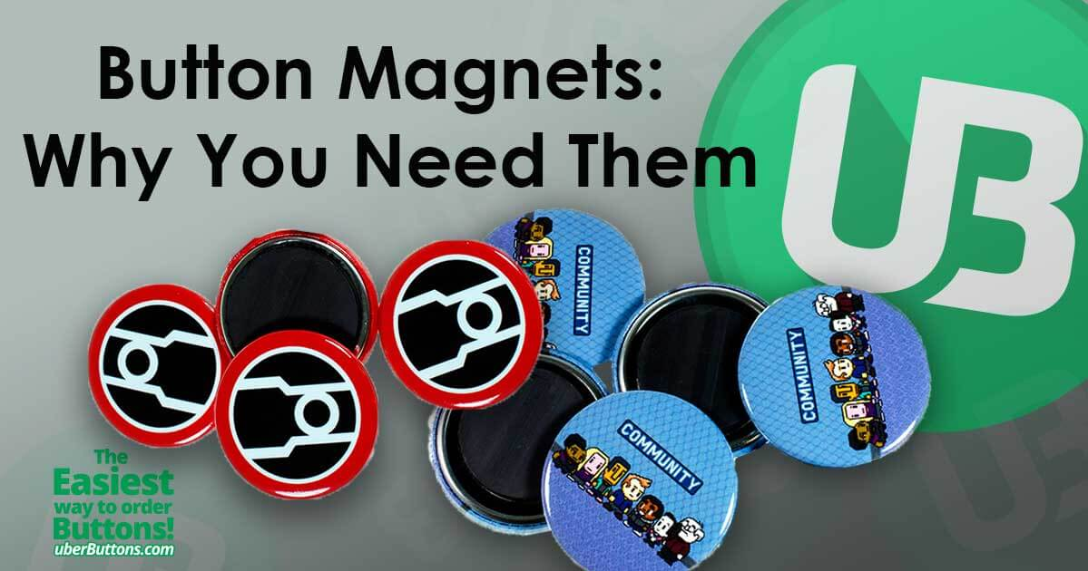 Button Magnets: Why You Need Them