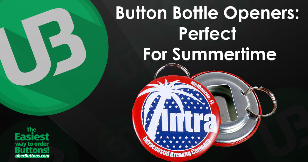 Button Bottle Openers: Perfect For Summertime
