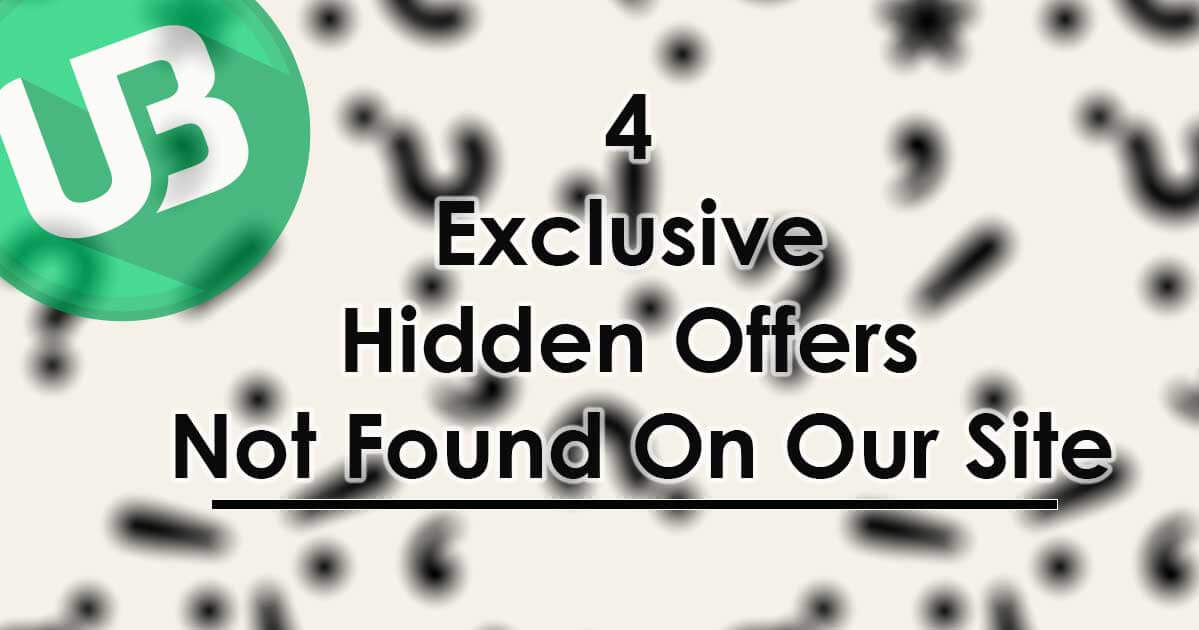 4 Exclusive Hidden Offers Not Found On Our Site