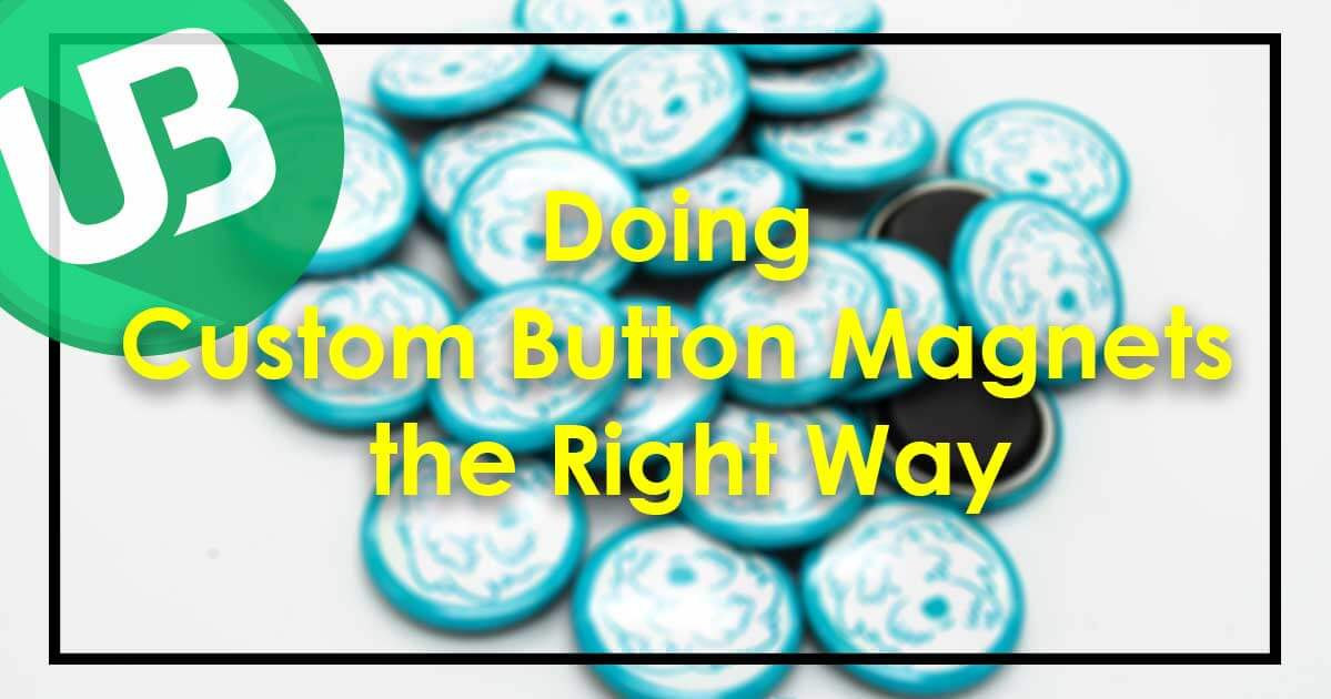 Doing Custom Button Magnets the Right Way